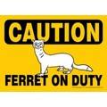 Express Yourself Signs - CAUTION - Ferret on Duty  (4/case)<br>Item number: 69131: Small animals Miscellaneous